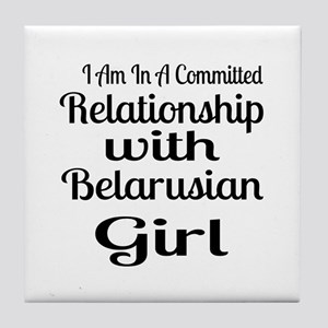 I Am In Relationship With Belarusian Tile Coaster